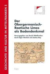 Der Obergermanisch-Raetische Limes als Bodendenkmal