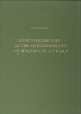 Die Ritzverzierungen auf den Relieforthostaten Assurnasirpals II. aus Kalhu