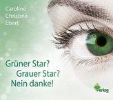 Grüner Star? Grauer Star? Nein Danke!, 1 Audio-CD