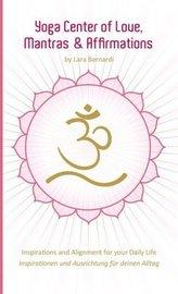Yoga Center of Love,  Mantras & Affirmations. Yoga Zentrum der Liebe