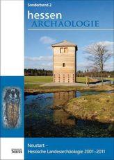 Neustart - Hessische Landesarchäologie 2001-2011