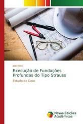 Execução de Fundações Profundas do Tipo Strauss