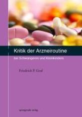 Kritik der Arzneiroutine bei Schwangeren und Kleinkindern