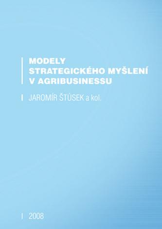 Modely strategického myšlení v agribusinessu