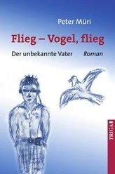 Flieg - Vogel flieg!