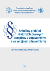 Aktuálny prehľad záväzných právnych predpisov v zdravotníctve a vo verejnom zdravotníctve