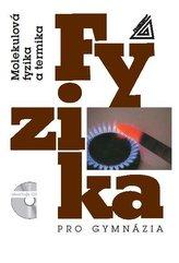 Fyzika pro gymnázia - Molekulová fyzika a termika (kniha + CD)
