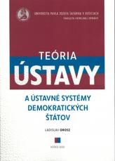 Teória ústavy a ústavné systémy demokratických štátov