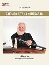 Základy hry na kontrabas: Jiří Hudec - metodika s fotodokumentací