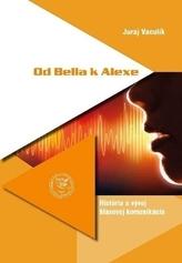 Od Bella k Alexe. História a vývoj hlasovej komunikácie
