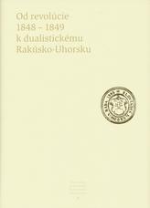 Od revolúcie 1848 - 1849 k dualistickému Rakúsko-Uhorsku