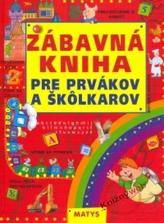 Zábavná kniha pre prvákov a škôlkárov