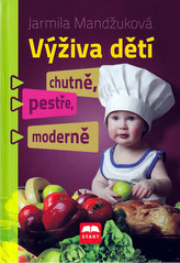 Výživa dětí chutně, pestře, moderně