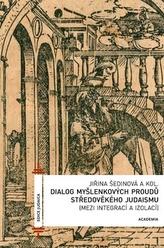 Dialog myšlenkových proudů středověkoho judaismu
