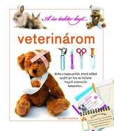 A čo takto byť veterinárom