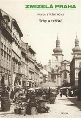 Zmizelá Praha Trhy a tržnice