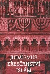 Judaismus Křesťanství Islám
