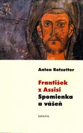 František z Assisi Spomienka a vášeň