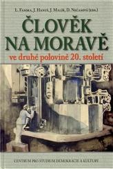 Člověk na Moravě ve druhé polovině 20. století