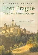 Lost Prague - The City's Historic Centre