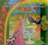 CD-O hovoriacom vtákovi,živej vode a troch zlatých jabloniach, O palčekovi