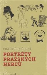 Portréty pražských herců /slovem a karikaturou/