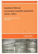 Vysídlení Němců a proměny českého pohraničí 1945–1951